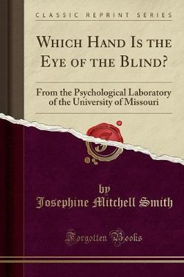 Which Hand Is the Eye of the Blind?: From the Psychological Laboratory of the University of Missouri